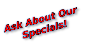 Ask About Our 